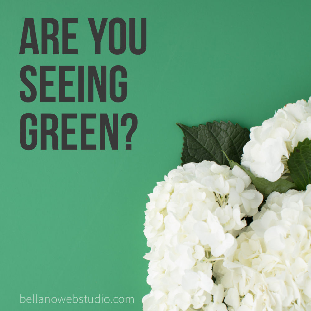 Are you seeing green?